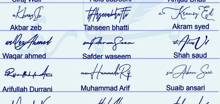 handwritten signature ideas Shafi ullah ,Zaheer Imtiaz, Siraj Wali, Abid JaDooni, Amjad Bhati, Akbar zeb, Tahseen bhatti ,Waqar ahmed ,Safder waseem ,Akram syed ,Arifullah Durrani, Muhammad Arif ,Suaib ansari, Muhammad Nadeem ,Zahid Ali, Waheed Khan ,Shamsul Islam, Suleman Amer, Shahzad,shaifullah